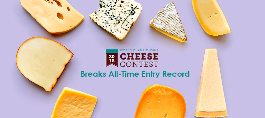 Wisconsin Cheese Makers Association's World Championship Cheese Contest Breaks All-Time Entry Record