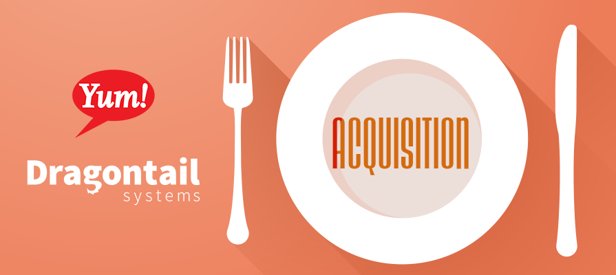 Yum! Brands Acquires Dragontail Systems Limited for 69M Dollars; David Gibbs, Chris Turner, and Ido Levanon Comment